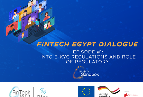 FinTech Egypt Dialogue podcast launches its first-ever session about E-KYC Regulations and Regulatory Sandbox